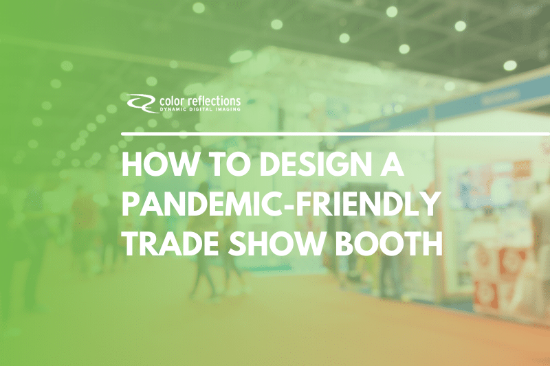 How to Design a Pandemic-Friendly Trade Show Booth
